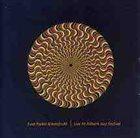 EVAN PARKER Live at Akbank Jazz Festival album cover