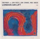 EVAN PARKER London Air Lift (with John Russell / John Edwards / Mark Sanders) album cover