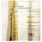 EVAN PARKER Most Materiall (with Eddie Prevost) album cover