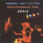 EVAN PARKER Parker / Guy / Lytton / Schlippenbach Trio – 2 X 3 = 5 album cover