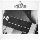 EVAN PARKER Saxophone Solos album cover