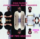 EVAN PARKER The Two Seasons (with John Edwards / Mark Sanders) album cover