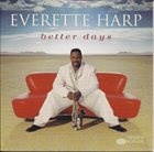 EVERETTE HARP Better Days album cover