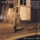 EZRA WEISS The Five A.M. Strut album cover