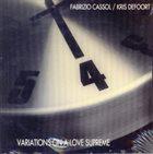 FABRIZIO CASSOL Fabrizio Cassol, Kris Defoort : Variations On A Love Supreme album cover