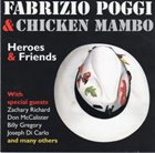 FABRIZIO POGGI Fabrizio Poggi & Chicken Mambo : Heroes And Friends album cover