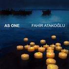 FAHIR ATAKOĞLU As One album cover