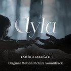 FAHIR ATAKOĞLU Ayla (Original Motion Picture Soundtrack) album cover