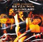 FAHIR ATAKOĞLU Beyza'nın Kadınları Orijinal Film Müziği album cover