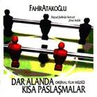 FAHIR ATAKOĞLU Dar Alanda Kısa Paslaşmalar (Orijinal Film Müziği) album cover