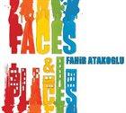 FAHIR ATAKOĞLU Faces & Places album cover