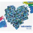 FAHIR ATAKOĞLU For Love album cover