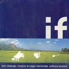 FAHIR ATAKOĞLU If (with Horacio El Negro Hernandez  & Anthony Jackson) album cover