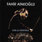 FAHIR ATAKOĞLU Live In Istambul album cover