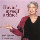 FAITH WINTHROP Havin' Myself a Time! album cover