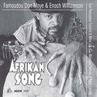 FAMOUDOU DON MOYE Famoudou Don Moye & Enoch Williamson, Sun Percussion Summit & More : Afrikan Song album cover