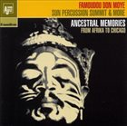 FAMOUDOU DON MOYE Famoudou Don Moye, Sun Percussion Summit & More : Ancestral Memories: From Afrika To Chicago album cover