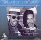 FAMOUDOU DON MOYE Famoudou Don Moye, Sun Percussion Summit And More : For Bobo (Oscar Brown III) album cover