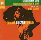 FAMOUDOU DON MOYE Famoudou Don Moye - Sun Percussion Summit & More Special Guest Baba Sissoko : Bamako Chicago Express (Live In Longiano) album cover