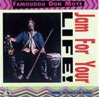 FAMOUDOU DON MOYE Jam For Your Life! album cover