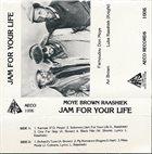 FAMOUDOU DON MOYE Moye, Brown, Raashiek : Jam For Your Life album cover