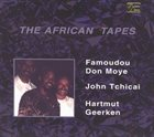 FAMOUDOU DON MOYE The African Tapes album cover