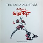 FANIA ALL-STARS The Last Fight Sound Track album cover