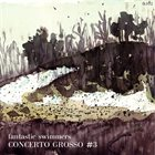 FANTASTIC SWIMMERS Concerto Grosso #3 album cover