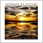 FARMERS BY NATURE Love and Ghosts album cover
