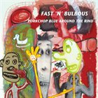 FAST 'N' BULBOUS Pork Chop Blue Around The Rind album cover