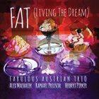 FAT (THE FABULOUS AUSTRIAN TRIO) Living the Dream album cover