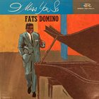 FATS DOMINO I Miss You So album cover