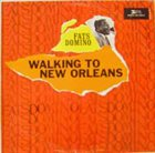 FATS DOMINO Walking To New Orleans album cover