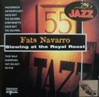 FATS NAVARRO Blowing at the Royal Roost album cover