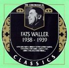 FATS WALLER The Chronological Classics: Fats Waller 1938-1939 album cover