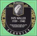 FATS WALLER The Chronological Classics: Fats Waller 1939-1940 album cover