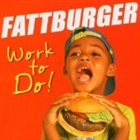 FATTBURGER Work to Do album cover