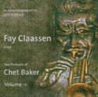 FAY CLAASSEN Sings Two Portraits Of Chet Baker - Volume 1 album cover