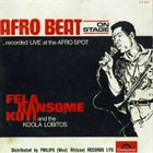 FELA KUTI Afro Beat on Stage: Recorded Live at the Afro Spot album cover