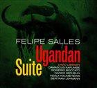 FELIPE SALLES Ugandan Suite album cover
