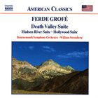FERDE GROFÉ Death Valley Suite; Hudson River Suite; Hollywood Suite (Bournemouth Symphony Orchestra/William Stromberg) album cover