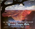 FERDE GROFÉ Ferde Grofé, Hollywood Bowl Symphony Orchestra, The conducted by Felix Slatkin ‎: Grand Canyon Suite / Mississippi Suite album cover