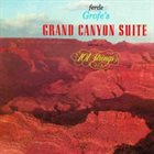 FERDE GROFÉ Ferde Grofe  Played By 101 Strings ‎: Ferde Grofe's Grand Canyon Suite album cover