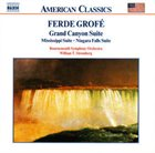 FERDE GROFÉ Grand Canyon Suite; Mississippi Suite; Niagara Falls Suite (Bournemouth Symphony Orchestra/William T. Stromberg) album cover