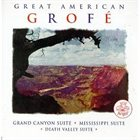 FERDE GROFÉ Great American Grofé album cover
