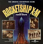 FERDE GROFÉ Rocketship X-M (The Original Soundtrack Score) album cover