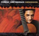 FERENC SNÉTBERGER Obsession album cover