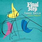 FINAL STEP Three Sails - Live @ Il Magazzino album cover