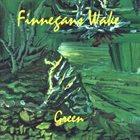 FINNEGANS WAKE Green album cover