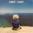 FIRST LIGHT How The Land Lies album cover